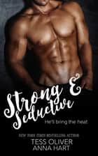 Strong & Seductive ebook by Tess Oliver, Anna Hart