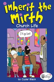 Inherit the Mirth: Church Life ebook by Cuyler Black