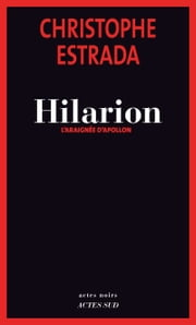 Hilarion - L'araignée d'Apollon ebook by Christophe Estrada