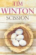 Scission ebook by Tim Winton