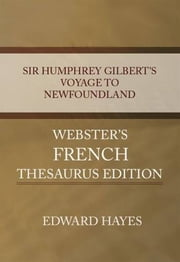 Sir Humphrey Gilbert's Voyage To Newfoundland ebook by Edward Hayes