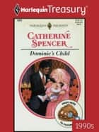 Dominic's Child ebook by Catherine Spencer