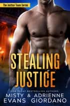 Stealing Justice - Romantic Suspense ebook by Adrienne Giordano, Misty Evans