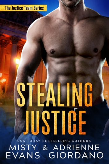 Stealing Justice - Romantic Suspense ebook by Adrienne Giordano,Misty Evans