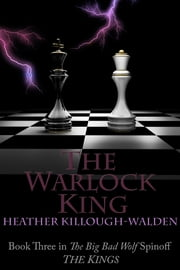 The Warlock King ebook by Heather Killough-Walden