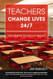 Teachers Change Lives 24/7 ebook by Burgett, Jim