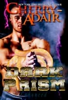 Dark Prism ebook by Cherry Adair
