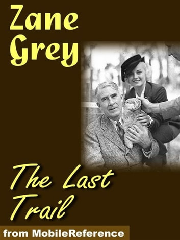 The Last Trail (Mobi Classics) ebook by Zane Grey