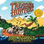 Treasure Hunters: Danger Down the Nile audiobook by James Patterson, Chris Grabenstein