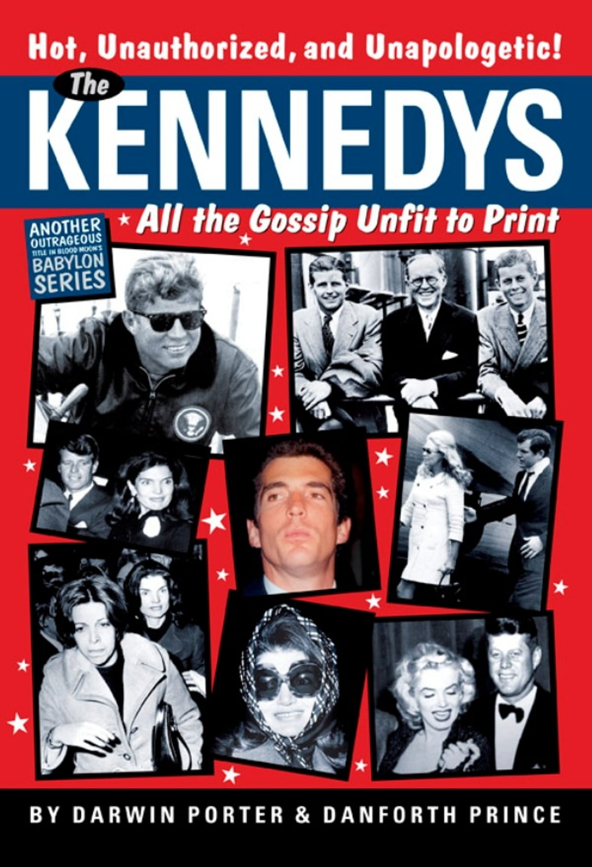 The Kennedys: All the Gossip Unfit for Print eBook by Darwin Porter -  9781936003181 | Rakuten Kobo