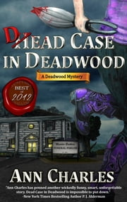 Dead Case in Deadwood - Book 3 ebook by Ann Charles