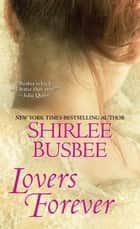 Lovers Forever ebook by Shirlee Busbee