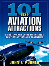 101 Best Aviation Attractions ebook by Purner, John