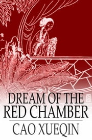 Dream Of The Red Chamber: Hung Lou Meng, Books I And II - Hung Lou Meng, Books I and II ebook by Cao Xueqin,H. Bencraft Joly