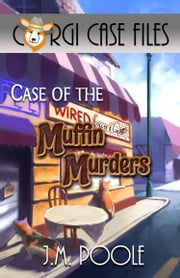 Case of the Muffin Murders ebook by Jeffrey M. Poole