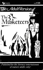 The Adult Version of The Three Musketeers ebook by Anon Anonymous