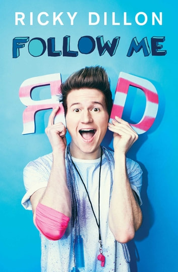 Follow Me - A Memoir in Challenges e-kirjat by Ricky Dillon