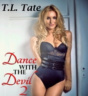 Dance with the Devil Volume 2 ebook by T.L. Tate