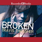 Broken audiobook by Travis Thrasher