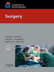Churchill's Pocketbook of Surgery ebook by Andrew T Raftery,Michael S. Delbridge,Marcus J. D. Wagstaff
