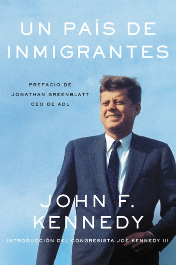 Nation of Immigrants, A \ país de inmigrantes, Un (Spanish edition) ebook by John F Kennedy
