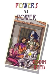 Powers vs. Power Book Two ebook by Robin Reed