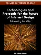 Technologies and Protocols for the Future of Internet Design ebook by Deo Prakash Vidyarthi