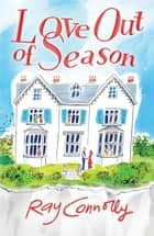 Love Out Of Season ebook by