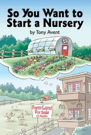 So You Want to Start a Nursery ebook by Kobo.Web.Store.Products.Fields.ContributorFieldViewModel