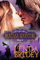 Mail Order Bride: Montana Adventure (Echo Canyon Brides: Book 3) ebook by Linda Bridey