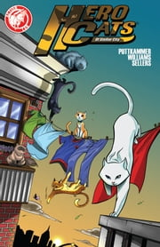 Hero Cats #1 ebook by Kyle Puttkammer,Marcus Williams