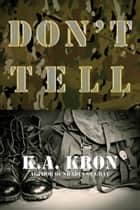 Don't Tell ebook by K.A. Kron