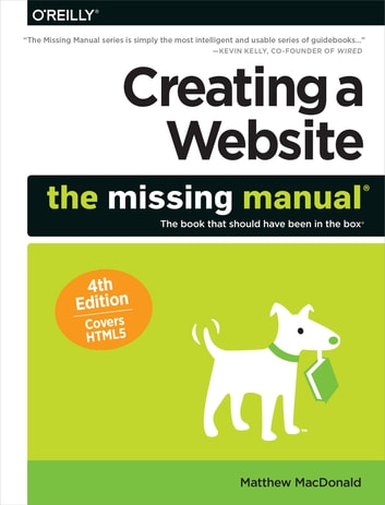 Creating a Website: The Missing Manual ebook by Matthew MacDonald