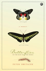 Butterflies on the Roof of the World ebook by Peter Smetacek