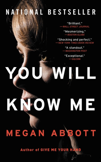 You Will Know Me - A Novel ebook by Megan Abbott