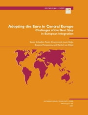 Adopting the Euro in Central Europe: Challenges of the Next Step in European Integration ebook by International Monetary Fund