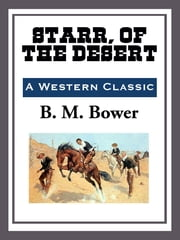 Starr, of the Desert ebook by B. M. Bower
