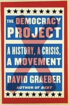 The Democracy Project ebook by David Graeber
