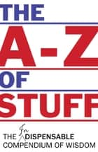 The A-Z of Stuff ebook by David Fletcher