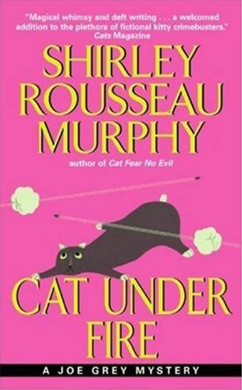 Cat Under Fire - A Joe Grey Mystery ebook by Shirley Rousseau Murphy