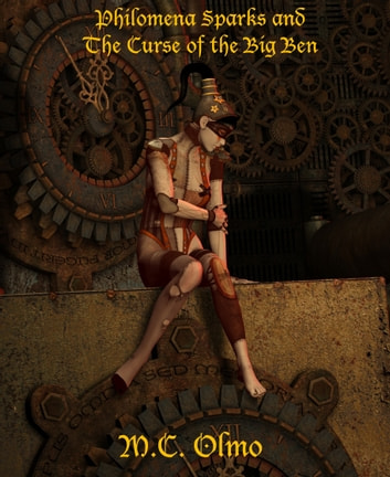 Philomena Sparks and The Curse of the Big Ben ebook by M.C. Olmo