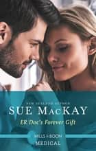 Er Doc's Forever Gift ebook by Sue Mackay