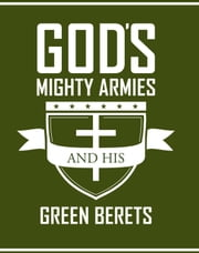 Gods Mighty Armies and His Green Berets ebook by Ruth Lee