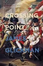 Crossing Point ebook by James Glickman