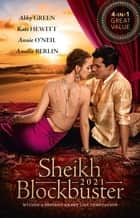 Sheikh Blockbuster 2021/A Diamond for the Sheikh's Mistress/Desert Prince's Stolen Bride/Healing the Sheikh's Heart/Falling for Her Reluct ebook by