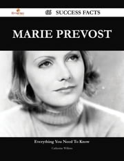 Marie Prevost 66 Success Facts - Everything you need to know about Marie Prevost ebook by Catherine Wilkins