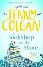 The Bookshop on the Shore eBook by Jenny Colgan