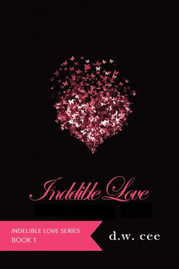 Indelible Love: Emily's Story ebook by DW Cee