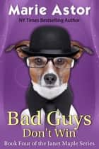 Bad Guys Don't Win ebook by Marie Astor