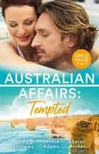 Australian Affairs Tempted/It Happened One Night Shift/What's A Housekeeper To Do?/Bachelor Dad, Girl Next Door - Tempted/It Happened One Night Shift/What's A Housekeeper To Do?/Bachelor Dad, Girl Next Door ebook by Amy Andrews, Sharon Archer, Jennie Adams